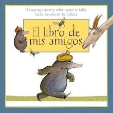 Libro: El libro de mis amigos. 'El topo que quería saber quién se había hecho aquello en su cabeza.' - Holzwarth, Werner