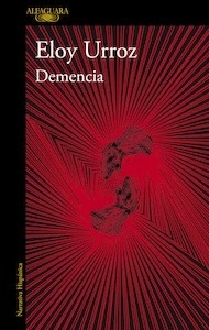 Libro: Demencia. - Urroz, Eloy