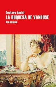 Libro: La duquesa de Vaneuse. - Amiot, Gustave