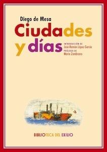 Libro: Ciudades y días. - Mesa, Diego De