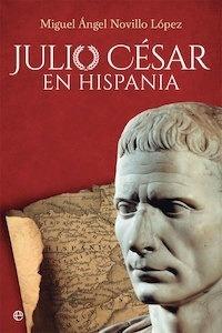 Libro: Julio César en Hispania - Novillo López, Miguel Ángel