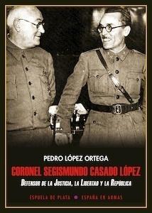 Libro: Coronel Segismundo Casado López - López Ortega, Pedro