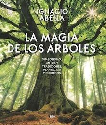Libro: La magia de los árboles - Abella Mina, Ignacio