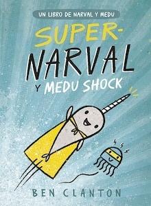 Libro: Supernarval y Medu Shock - Clanton, Ben