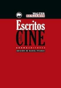 Escritos sobre cine - Benjamin, Walter