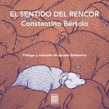 El sentido del rencor - Bertolo, Constantino