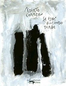 Libro: Se está haciendo tarde - Corazon, Alberto