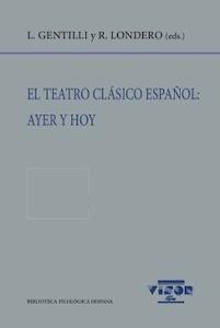Libro: El teatro clásico español: ayer y hoy - VV. AA.