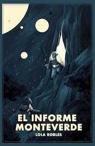 Libro: El Informe Monteverde - Robles, Lola