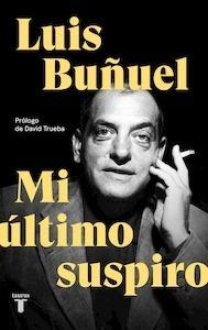 Libro: Mi último suspiro - Buñuel, Luis