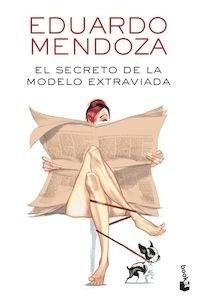 Libro: El secreto de la modelo extraviada - Mendoza, Eduardo