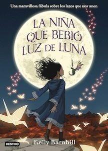 Libro: La niña que bebió luz de luna - Barnhill, Kelly