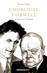 Libro: Churchill y Orwell. La lucha por la libertad - Ricks, Thomas E.