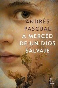 Libro: A merced de un dios salvaje - Pascual, Andrés