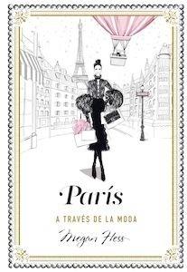 Libro: París a través de la moda - Hess, Megan