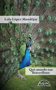 Libro: Qué mundo tan maravilloso - López Mondejar, Lola