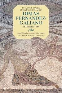 Libro: Estudios sobre mosaicos romanos. Dimas Fernández-Galiano. In memoriam - Álvarez Martínez, José María