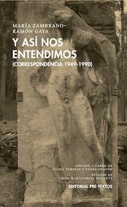 Libro: Y así nos entendimos 'correspondencia 1949 - 1990' - Zambrano, Maria