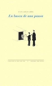 Libro: En busca de una pausa - Abril, Juan Carlos