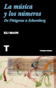 Libro: La música y los números 'de Pitágoras a Schoenberg' - Maor, Eli