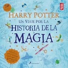 Libro: Harry Potter: Un viaje por la historia de la magia - Rowling, J.K.