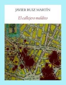Libro: El callejero maldito - F. Javier Martín-Pliego López , Luis Ruiz