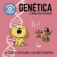 Libro: Genética 'la ciencia explicada a los más pequeños' - Pazos, Carlos