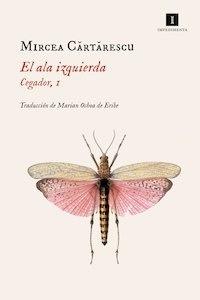 Libro: El ala izquierda - Cartarescu, Mircea