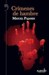 Libro: Crímenes de hambre - Pajares Alonso, Miguel