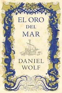 Libro: El oro del mar - Wolf, Daniel