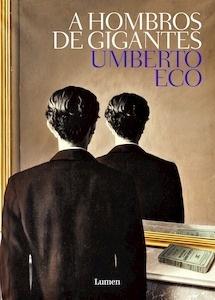 Libro: A hombros de gigantes - Eco, Umberto