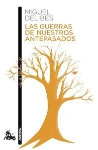 Libro: Las guerras de nuestros antepasados - Delibes, Miguel