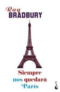 Libro: Siempre nos quedará París - Bradbury, Ray