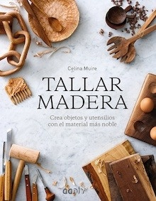 Libro: Tallar madera - Muire, Celina