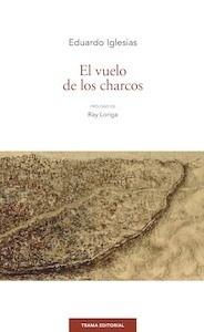 Libro: El vuelo de los charcos - Iglesias, Eduardo