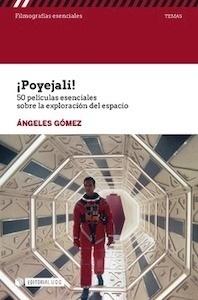 Libro: Poyejali! '50 películas esenciales sobre la exploración del espacio' - Gómez, Ángeles