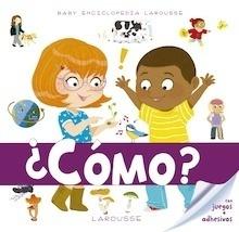 Libro: Baby enciclopedia. ¿Cómo? - Larousse Editorial