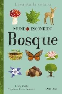 Libro: Mundo escondido. Bosque - Larousse Editorial