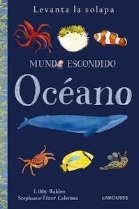 Libro: Mundo escondido. Océano - Larousse Editorial