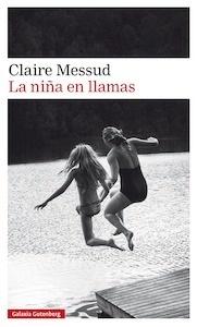 Libro: La niña en llamas - Messud, Claire