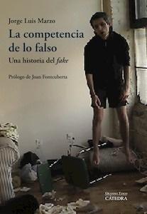Libro: La competencia de lo falso - Marzo, Jorge Luis