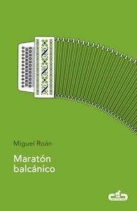 Libro: Maratón balcánico - Roán, Miguel