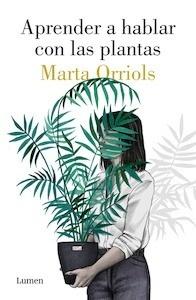 Libro: Aprender a hablar con las plantas - Orriols, Marta