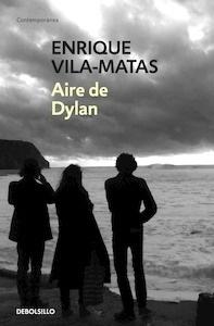 Libro: Aire de Dylan - Vila-Matas, Enrique