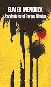 Libro: Asesinato en el Parque Sinaloa - Mendoza, Elmer