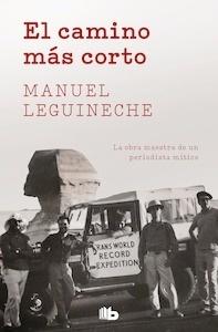 Libro: El camino más corto 'La obra maestra de un periodista mítico' - Leguineche, Manuel