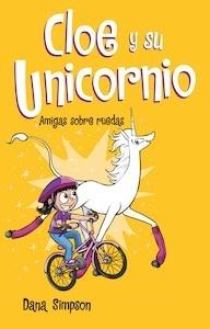 Libro: Cloe y su unicornio 2.  Amigas sobre ruedas - Simpson, Dana