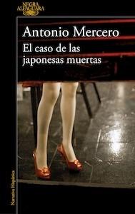 Libro: El caso de las japonesas muertas - Mercero, Antonio