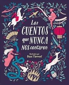 Libro: Los cuentos que nunca nos contaron - Sayalero, M.; Torrent, D.