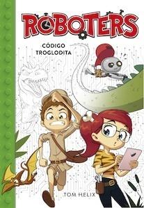 Libro: Código troglodita '(Serie Roboters 2)' - Helix, Tom